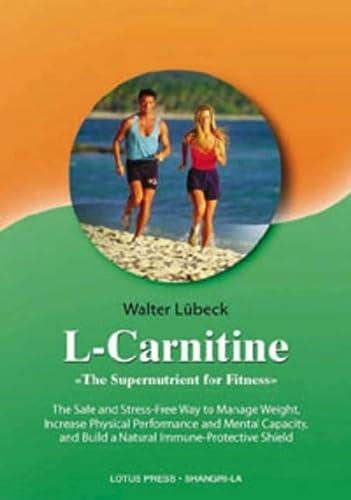 9780914955597: L-Carnitine, the Supernutrient for Fitness (Shangri-La Series)