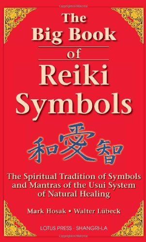 9780914955641: The Big Book of Reiki Symbols: The Spiritual Transition of Symbols and Mantras of the Usui System of Natural Healing