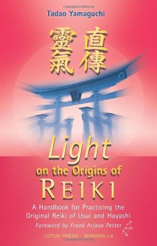 9780914955658: Light on the Origins of Reiki: A Handbook for Practicing the Original Reiki of Usui and Hayashi