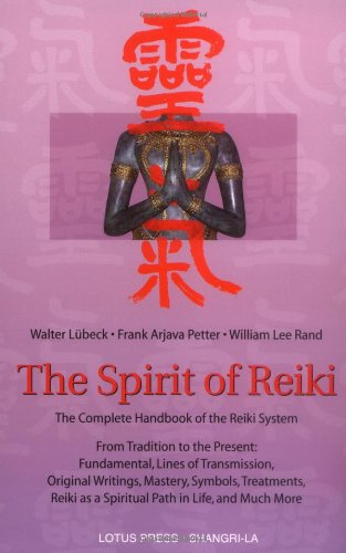 9780914955672: The Spirit of Reiki: The Complete Handbook of the Reiki System from Tradition to the Present (Shangri-La Series)