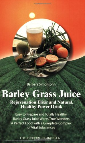 9780914955689: Barley Grass Juice: Rejuvenation Elixir and Natural, Healthy Power Drink