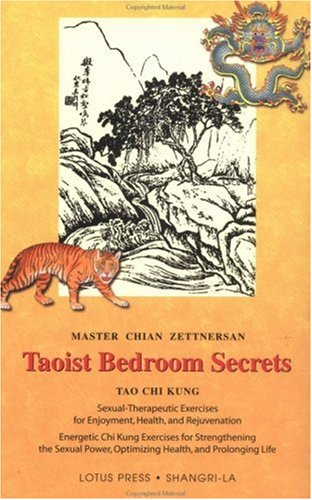 9780914955719: Taoist Bedroom Secrets: Tao Chi Kung Traditional Chinese Medicine for Health and Longevity on the Deep Sexual Wisdom of Love (Shangri-La)