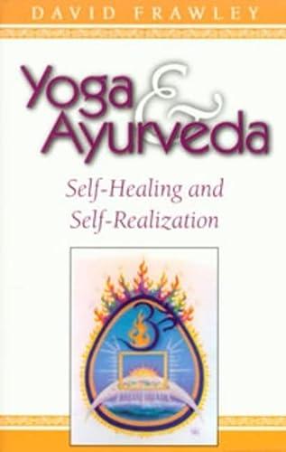 9780914955818: Yoga & Ayurveda: Self-Healing and Self-Realization