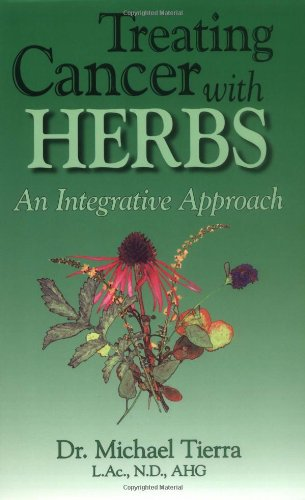 Treating Cancer with Herbs: An Integrative Approach (Paperback): Michael Tierra