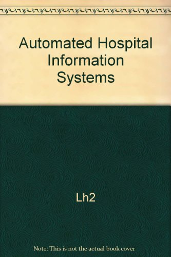 Benefits optimization for automated hospital information systems: Lh2