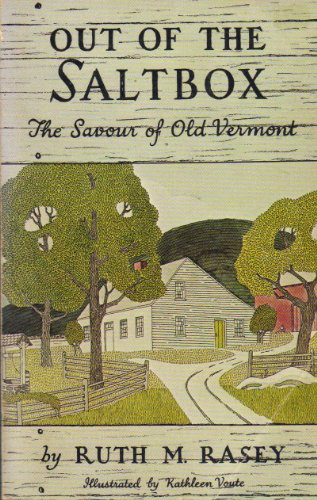 9780914960065: Out of the saltbox: The savour of old Vermont
