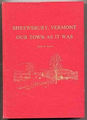 Shrewsbury, Vermont, Our Town as It Was: Hance, Dawn D.