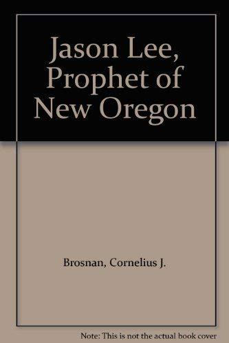 Jason Lee, Prophet of the New Oregon: Cornelius J. Brosnan