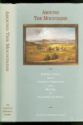 9780914960881: Around the mountains: Historical essays about Charlotte, Ferrisburgh, and Monkton