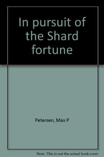 9780914960898: In pursuit of the Shard fortune