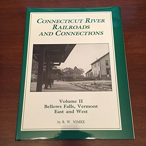 9780914960959: Connecticut River Railroads and Connections Vol. 2: Bellows Falls Vermont East And West