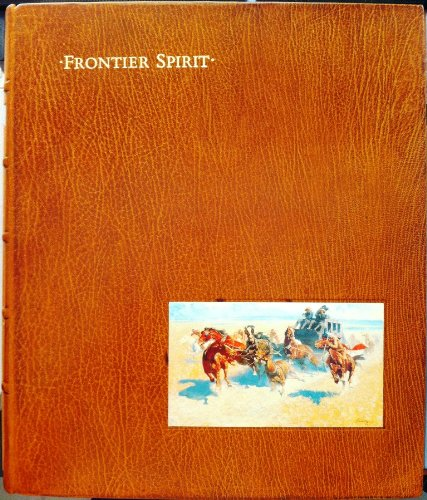 Frontier Spirit: Catalog of the Collection of: Foxley, William C.