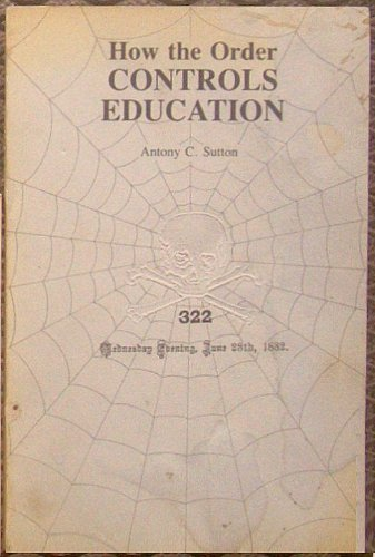 9780914981015: How the Order Controls Education