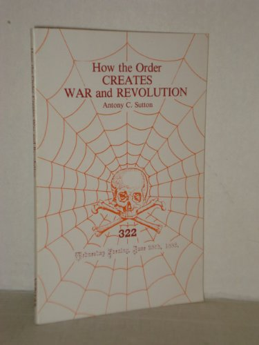 9780914981022: How the Order Creates War and Revolution