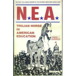 9780914981039: NEA: Trojan Horse in American Education