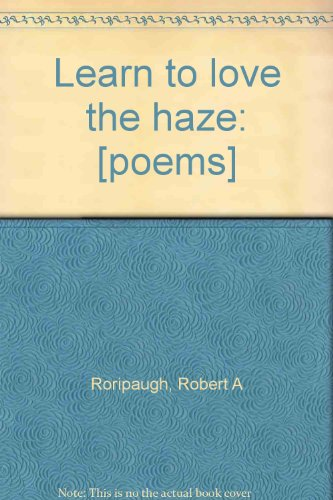 9780914982029: Learn to love the haze: [poems]