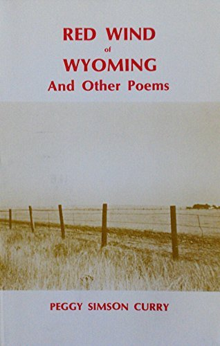 Red Wind of Wyoming and Other Poems: Peggy Simson Curry