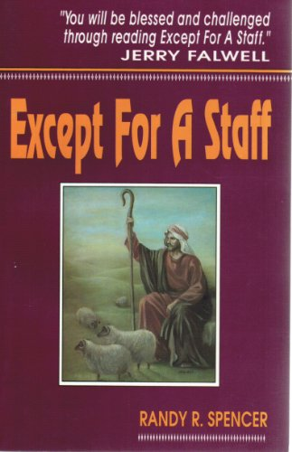 Except for a Staff: Spencer, Randy R.