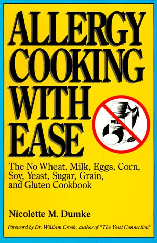 9780914984429: Allergy Cooking with Ease: The No Wheat, Milk, Eggs, Corn, Soy, Yeast, Sugar, Grain, and Gluten Cookbook