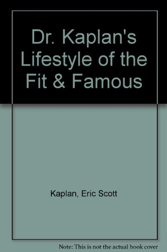 9780914984566: Dr. Kaplan's Lifestyle of the Fit & Famous