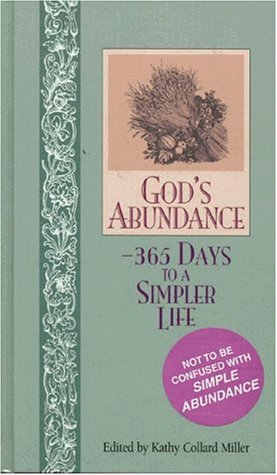 GOD'S ABUNDANCE -365 DAYS TO A SIMPLER LIFE: KATHY COLLARD MILLER