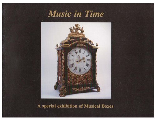 Music in Time: A Special Exhibition of Musical Boxes
