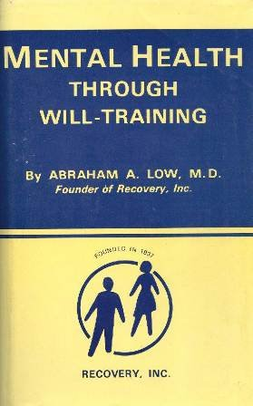 Mental Health Through Will Training: A System: Low, Abraham A.