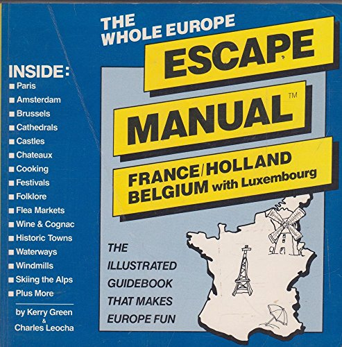 Whole Europe Escape Manual: France, Holland, Belgium,: Kerry Green, Peter