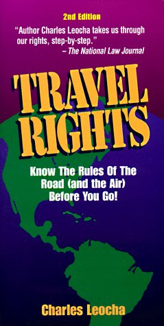 9780915009572: Travel Rights: Know The Rules Of The Road ( and the Air) Before You Go!