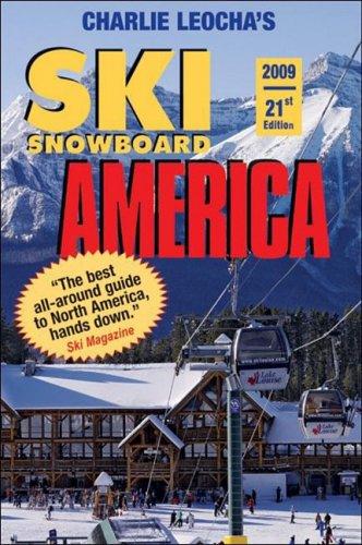 9780915009886: Leocha's Ski Snowboard America 2009: Top Winter Resorts in USA and Canada (Ski Snowboard America and Canada) (Ski Snowboard America & Canada: Top Winter Resorts in USA & Canada)