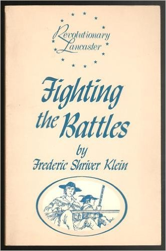 9780915010066: Fighting the battles (Lancaster County during the American Revolution)