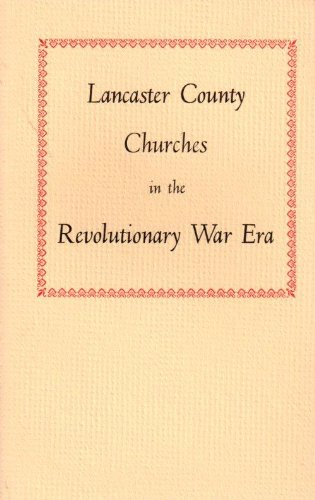 Lancaster County Churches in the Revolutionary War Era