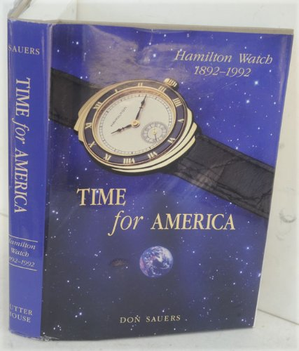 9780915010363: Time for America: Hamilton Watch (History), 1892 - 1992