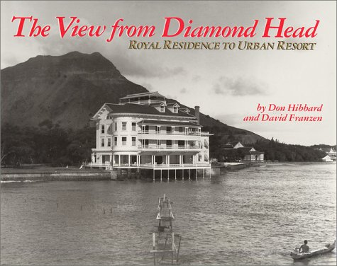 The View from Diamond Head: Royal Residence to Urban Resort