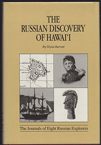 The Russian Discovery of Hawai'I: The Ethnographic and Historic Record: Barratt, Glynn
