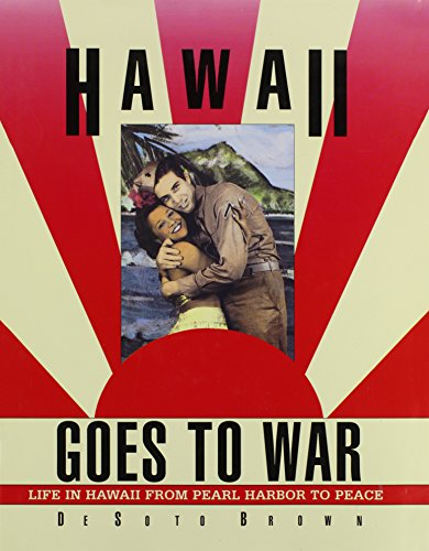 9780915013111: Hawaii Goes to War: Life in Hawaii from Pearl Harbor to Peace