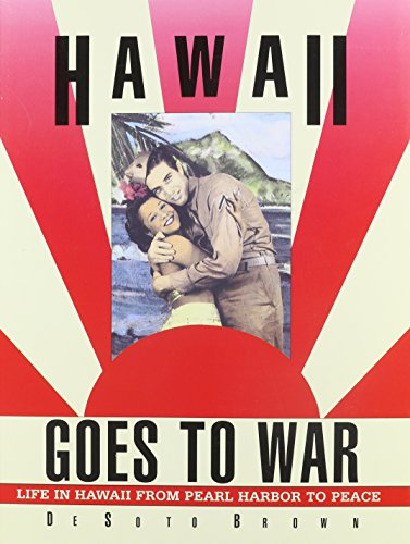 9780915013128: Hawaii Goes to War: Life in Hawaii from Pearl Harbor to Peace