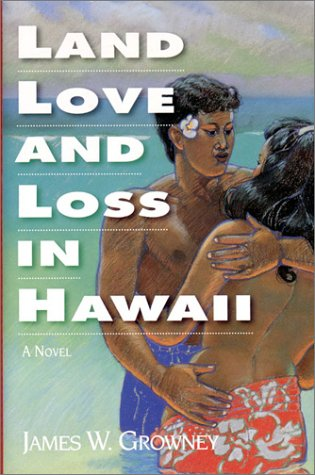 Land, Love and Loss in Hawaii: Growney, James