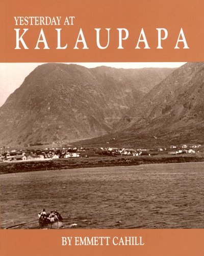 9780915013166: Yesterday at Kalaupapa: A Photographic History--A Saga of Pain and Joy