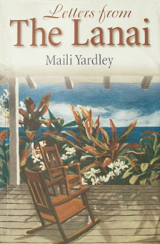 Letters from the Lanai.: Maili Yardley.