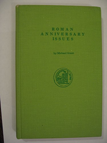 Roman Anniversary Issues: An Exploratory Study of the Numismatic .: Grant, Michael