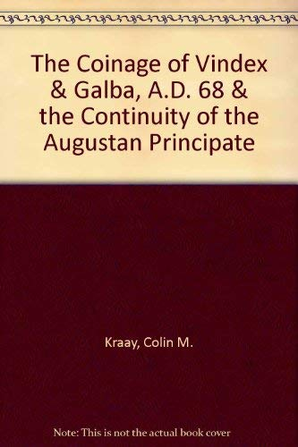 The Coinage of Vindex & Galba, A.D.: Colin M. Kraay