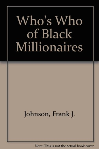 9780915021000: Who's Who of Black Millionaires