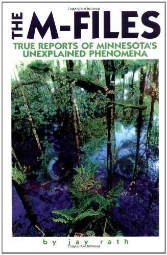 9780915024667: The M-Files: True Reports of Minnesota's Unexplained Phenomena (Tales of the Supernatural)