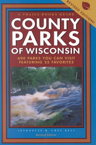 9780915024872: County Parks of Wisconsin : 600 Parks You Can Visit Featuring 25 Favorites
