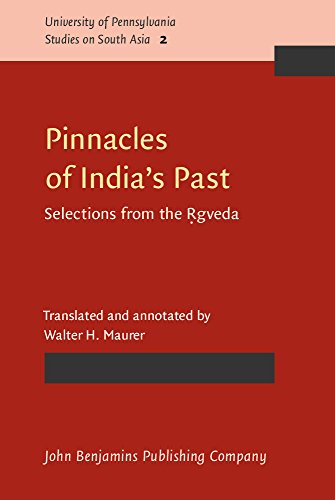 9780915027620: Pinnacles of India's Past: Selections from the Ṛgveda (University of Pennsylvania Studies on South Asia)