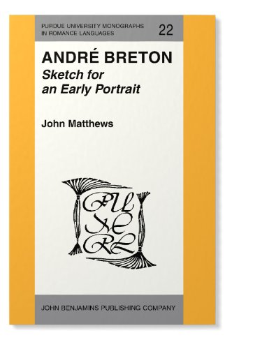 Andre Breton: Sketch for an Early Portrait (Purdue University Monographs in Romance Languages): ...