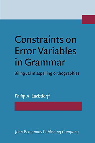Constraints on Error Variables in Grammar: Bilingual misspelling orthographies (Benjamins ...