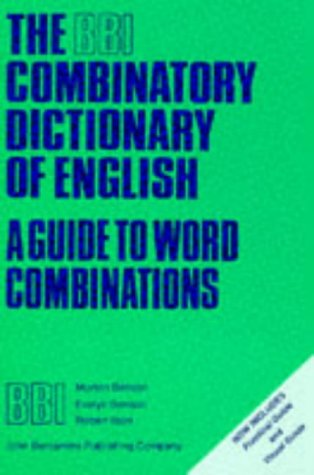 9780915027811: The BBI Combinatory Dictionary of English: A guide to word combinations