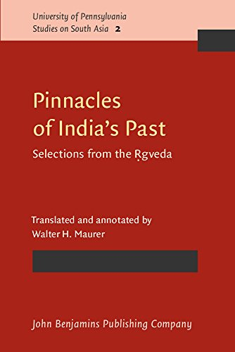 9780915027835: Pinnacles of India's Past: Selections from the Ṛgveda (University of Pennsylvania Studies on South Asia)